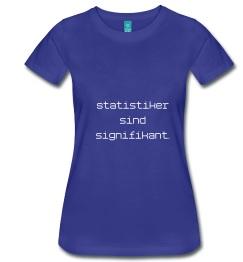 Warum es gut ist, Statistiker zu sein: Statistiker sind signifikant.